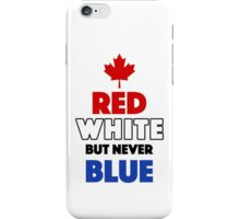 Red White But Never Blue T-Shirt iPhone Case/Skin