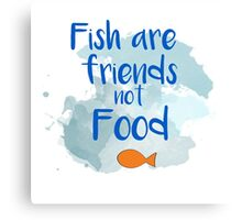 Fish are friends Canvas Print