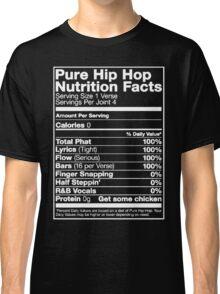Pure Hip Hop Nutrition Facts Classic T-Shirt
