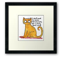 I don't want to seem over dramatic... Framed Print