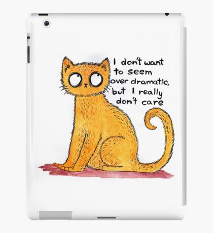 I don't want to seem over dramatic... iPad Case/Skin
