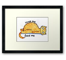 love me, feed me Framed Print