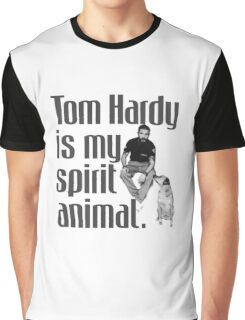Tom Hardy is my spirit animal. Graphic T-Shirt