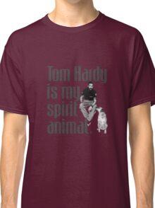 Tom Hardy is my spirit animal. Classic T-Shirt