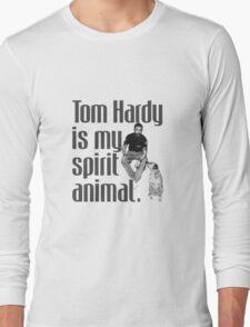 Tom Hardy is my spirit animal. Long Sleeve T-Shirt