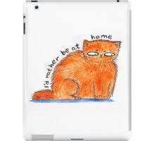 I'd rather be at home iPad Case/Skin