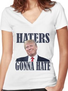 Funny Haters Gonna Hate Donald Trump  Women's Fitted V-Neck T-Shirt