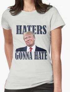 Funny Haters Gonna Hate Donald Trump  Womens Fitted T-Shirt