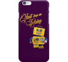 Just keep on going - funny toy robot iPhone Case/Skin