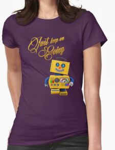 Just keep on going - funny toy robot Womens Fitted T-Shirt
