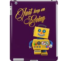 Just keep on going - funny toy robot iPad Case/Skin