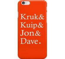 Kruk Kuip Jon Dave, SF Giants Fans T-Shirt iPhone Case/Skin