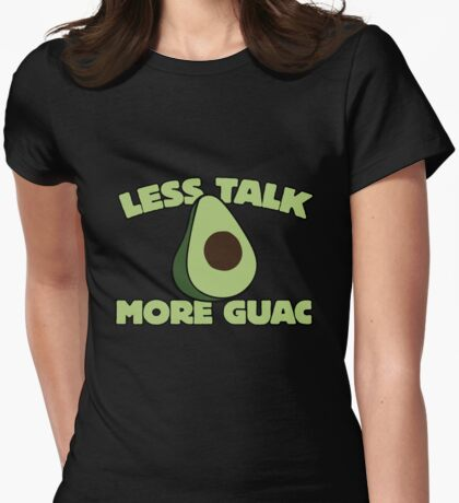 Less talk more guac Womens Fitted T-Shirt