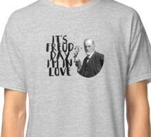 It's Freud Day I'm In Love Classic T-Shirt