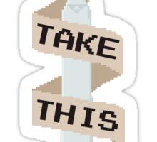 It's Dangerous To Go Alone Sticker