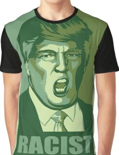 Trump-Racist Graphic T-Shirt