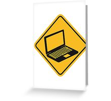 danger warning sign caution laptop notebook tablet computer pc mobile screen Greeting Card