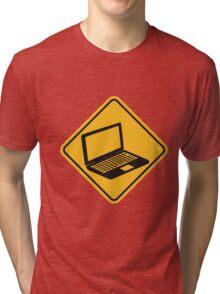 danger warning sign caution laptop notebook tablet computer pc mobile screen Tri-blend T-Shirt