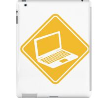 danger warning sign caution laptop notebook tablet computer pc mobile screen iPad Case/Skin