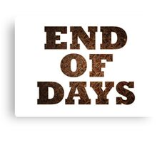 End Of Days (Rust) Canvas Print