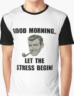 Morning Stress Graphic T-Shirt