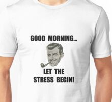 Morning Stress Unisex T-Shirt