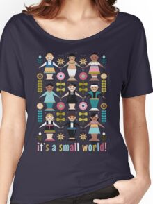 It's a Small World! Women's Relaxed Fit T-Shirt