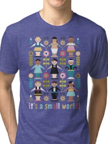 It's a Small World! Tri-blend T-Shirt