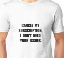 Subscription Issues Unisex T-Shirt