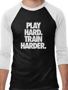 PLAY HARD. TRAIN HARDER. Men's Baseball ¾ T-Shirt