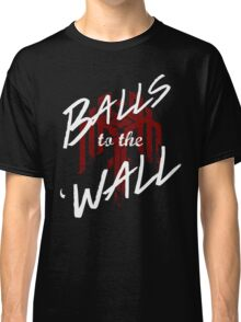 Balls to the (Kirk)Wall Classic T-Shirt