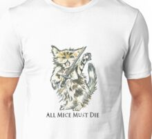 All mice must die Unisex T-Shirt