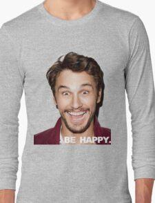 BE HAPPY. Long Sleeve T-Shirt