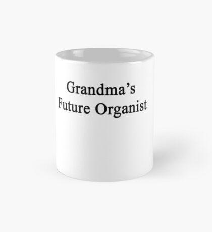 Grandma's Future Organist  Mug
