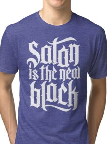 Satan is the new black No.4 (white) Tri-blend T-Shirt