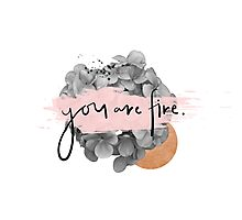 You are fire Photographic Print