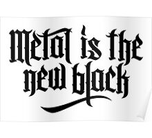Metal is the new black No.1 (black) Poster