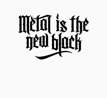 Metal is the new black No.1 (black) Unisex T-Shirt