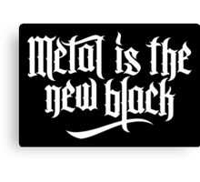 Metal is the new black No.1 (white) Canvas Print