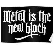 Metal is the new black No.1 (white) Poster