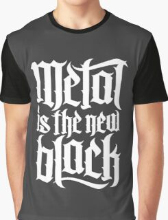 Metal is the new black No.4 (white) Graphic T-Shirt