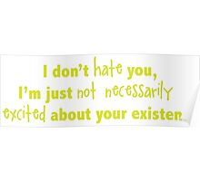 Don't Hate You Poster