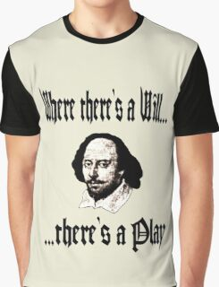 Where there's a Will, there's a Play Graphic T-Shirt