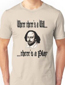 Where there's a Will, there's a Play Unisex T-Shirt