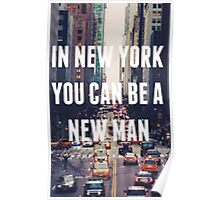 """In New York You Can Be A New Man"" Poster"