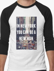 """""""In New York You Can Be A New Man"""" Men's Baseball ¾ T-Shirt"""