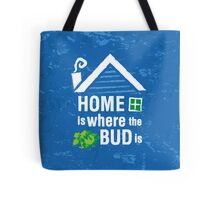 Home is Where the Bud Is Cannabis Illustration Tote Bag