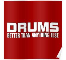 Drums Better (white) Poster