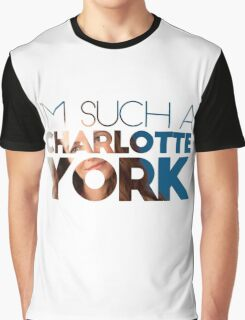 I'm Such a Charlotte York Graphic T-Shirt