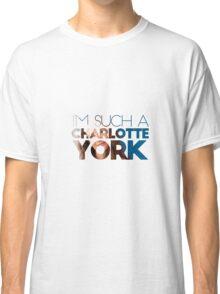 I'm Such a Charlotte York Classic T-Shirt